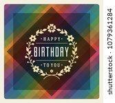 happy birthday card design... | Shutterstock .eps vector #1079361284