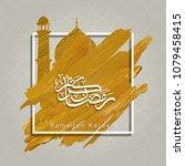 ramadan kareem greeting gold...   Shutterstock .eps vector #1079458415