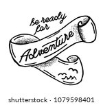 be ready for adventure. hand... | Shutterstock .eps vector #1079598401