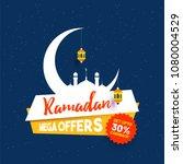 ramadan mega offers banner... | Shutterstock .eps vector #1080004529