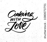 food hand lettering. cooking... | Shutterstock .eps vector #1080073751