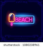 beach ice cream neon light sign.... | Shutterstock .eps vector #1080238961