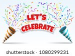 celebrate party poppers. vector ... | Shutterstock .eps vector #1080299231