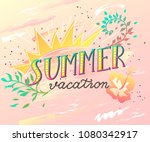 summer vacation handwritten... | Shutterstock .eps vector #1080342917