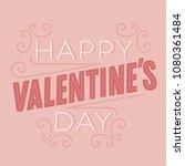 happy valentines day  ... | Shutterstock .eps vector #1080361484