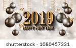 2019 happy new year background... | Shutterstock . vector #1080457331