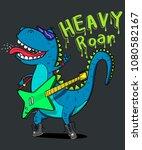 heavy roar  rock star dinosaurus   Shutterstock .eps vector #1080582167