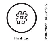 hashtag icon isolated on white... | Shutterstock .eps vector #1080594377