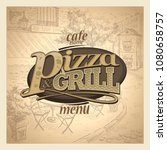 pizza and grill menu cover ... | Shutterstock .eps vector #1080658757