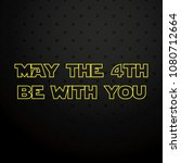 may the 4th be with you yellow... | Shutterstock .eps vector #1080712664