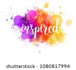 stay inspired hand lettering... | Shutterstock . vector #1080817994