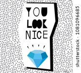 you look nice. hand drawn... | Shutterstock .eps vector #1081096685