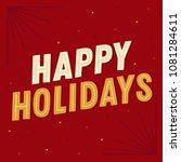 happy holidays   digitally... | Shutterstock .eps vector #1081284611