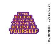believe in luck   believe in... | Shutterstock .eps vector #1081671119