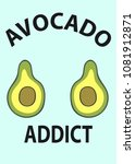 cute avocados with typography... | Shutterstock .eps vector #1081912871