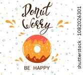 donut worry be happy. hand... | Shutterstock .eps vector #1082026301
