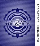 i can change the world emblem... | Shutterstock .eps vector #1082247101