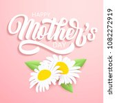 happy mother's day brush hand... | Shutterstock .eps vector #1082272919