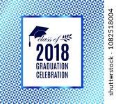 class of 2018 graduation poster ... | Shutterstock .eps vector #1082518004