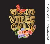 good vibes only. gold...   Shutterstock .eps vector #1082768279