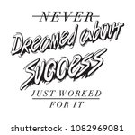 never dreamed about success...   Shutterstock .eps vector #1082969081