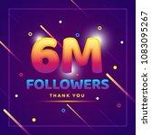 6m or 6000000 followers thank... | Shutterstock .eps vector #1083095267