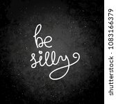 be silly. hand written... | Shutterstock .eps vector #1083166379