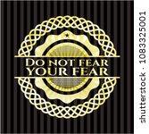 do not fear your fear golden... | Shutterstock .eps vector #1083325001