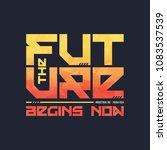 the future begins now trendy... | Shutterstock .eps vector #1083537539