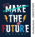 make the future awesome slogan... | Shutterstock .eps vector #1083537695