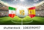 iran vs spain. soccer concept.... | Shutterstock . vector #1083590957