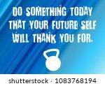 fitnesss motivation quote   Shutterstock . vector #1083768194