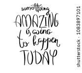 something amazing is going to... | Shutterstock . vector #1083897101
