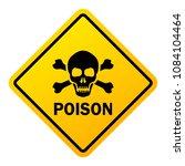 poison danger warning sign... | Shutterstock .eps vector #1084104464
