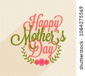 happy mothers day beautiful... | Shutterstock .eps vector #1084275569