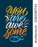 you are awesome  handwritten... | Shutterstock .eps vector #1084289741
