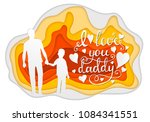 i love you daddy calligraphy... | Shutterstock .eps vector #1084341551