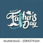 happy father s day calligraphy... | Shutterstock .eps vector #1084374164