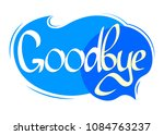 goodbye  speech bubble banner ... | Shutterstock .eps vector #1084763237