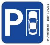 blue parking sign. vector... | Shutterstock .eps vector #1084764281
