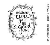 whatever you are be a good one. ... | Shutterstock .eps vector #1084879199