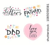 set of hand written fathers day ... | Shutterstock .eps vector #1085058581
