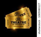 vintage theatre tickets vector... | Shutterstock .eps vector #1085080127