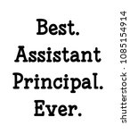 best. assistant principal. ever. | Shutterstock . vector #1085154914