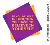 believe in luck   believe in... | Shutterstock .eps vector #1085226005