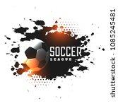abstract grunge soccer league...   Shutterstock .eps vector #1085245481
