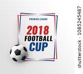 soccer game championship... | Shutterstock .eps vector #1085245487