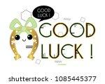 good luck  cute vector... | Shutterstock .eps vector #1085445377