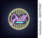 grill house. grill house neon... | Shutterstock .eps vector #1085579087