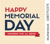 happy memorial day design poster | Shutterstock .eps vector #1085751575